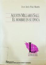 Agustín Millares Sall: el hombre en su época